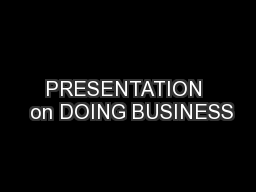 PRESENTATION  on DOING BUSINESS