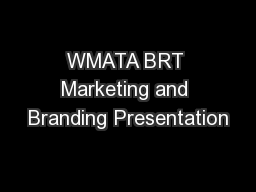 WMATA BRT Marketing and Branding Presentation