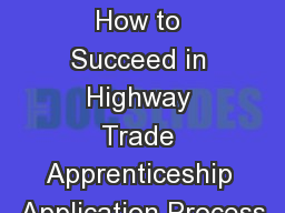 Applying to the Trades How to Succeed in Highway Trade Apprenticeship Application Process