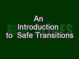 An Introduction to  Safe Transitions