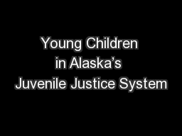 Young Children in Alaska's Juvenile Justice System