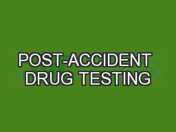POST-ACCIDENT DRUG TESTING