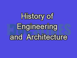 History of Engineering and  Architecture