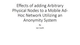 Effects of adding Arbitrary Physical Nodes to a Mobile Ad-Hoc Network Utilizing an Anonymity System