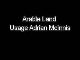 Arable Land Usage Adrian McInnis