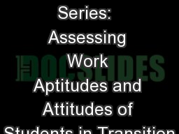 The Transition Series:  Assessing Work Aptitudes and Attitudes of Students in Transition PowerPoint PPT Presentation
