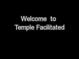 Welcome  to Temple Facilitated PowerPoint PPT Presentation