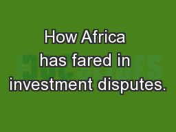 How Africa has fared in investment disputes.