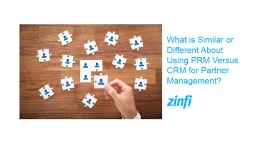 What is Similar or Different About Using PRM Versus CRM for Partner Management?
