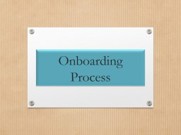 Onboarding Process Only three days to complete entire process after DOH