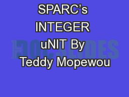 SPARC's INTEGER uNIT By Teddy Mopewou