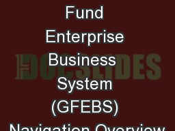 1 General Fund Enterprise Business  System (GFEBS) Navigation Overview