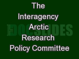 The Interagency Arctic Research Policy Committee