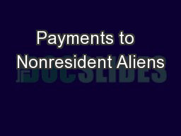 Payments to  Nonresident Aliens