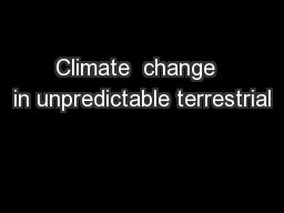 Climate  change  in unpredictable terrestrial