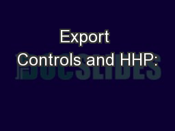 Export Controls and HHP: PowerPoint PPT Presentation