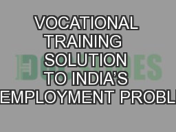 VOCATIONAL TRAINING  SOLUTION TO INDIA'S UNEMPLOYMENT PROBLEM