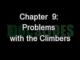 Chapter  9: Problems with the Climbers