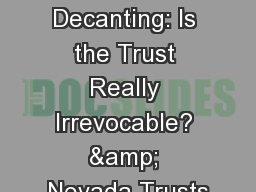 The Power of Decanting: Is the Trust Really Irrevocable? & Nevada Trusts