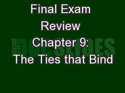 Final Exam Review Chapter 9: The Ties that Bind