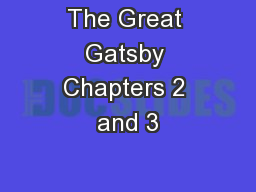 The Great Gatsby Chapters 2 and 3 PowerPoint PPT Presentation