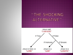 """The Shocking Alternative"""