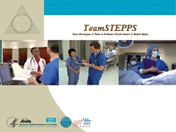 TeamSTEPPS Team Strategies & Tools to Enhance Performance & Patient Safety