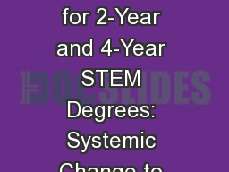 Barriers and Opportunities for 2-Year and 4-Year STEM Degrees: Systemic Change to Support Students