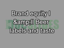 Brand equity l &ll Beer labels and taste