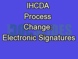 IHCDA Process Change: Electronic Signatures