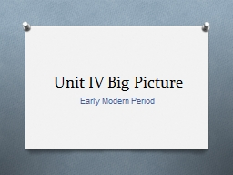 Unit  IV  Big Picture Early Modern Period