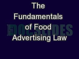The Fundamentals of Food Advertising Law PowerPoint PPT Presentation