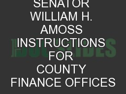 FY 2015 SENATOR WILLIAM H. AMOSS INSTRUCTIONS FOR COUNTY FINANCE OFFICES
