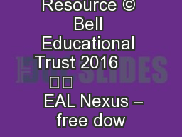 EAL Nexus Resource � Bell Educational Trust 2016         		                 EAL Nexus � free dow