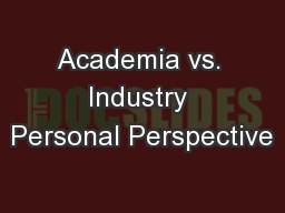 Academia vs. Industry Personal Perspective