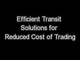 Efficient Transit Solutions for Reduced Cost of Trading