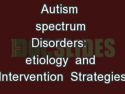 Update  on  Autism  spectrum Disorders:  etiology  and Intervention  Strategies