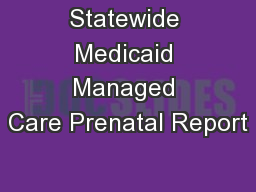 Statewide Medicaid Managed Care Prenatal Report