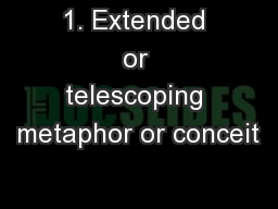 1. Extended or telescoping metaphor or conceit