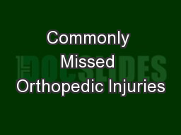 Commonly Missed Orthopedic Injuries
