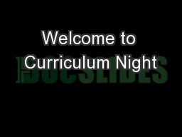 Welcome to Curriculum Night PowerPoint PPT Presentation