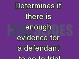 Vocabulary  Indictment- Determines if there is enough evidence for a defendant to go to trial