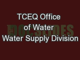 TCEQ Office of Water Water Supply Division