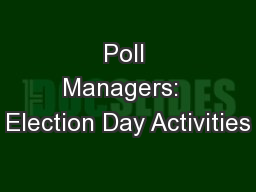 Poll Managers:  Election Day Activities