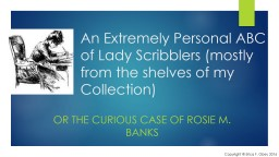 An Extremely Personal ABC of Lady Scribblers (mostly from the shelves of my Collection)