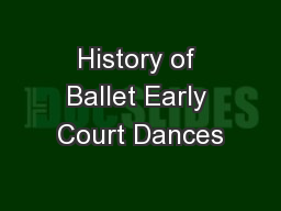 History of Ballet Early Court Dances