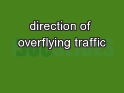 direction of overflying traffic