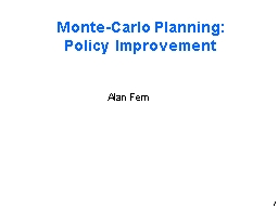 1 Monte-Carlo Planning: Policy Improvement