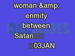 The seed - of woman & enmity between Satan		            	03JAN