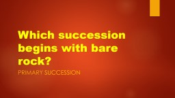 Which succession begins with bare rock?